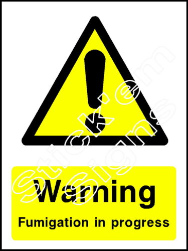 Warning fumigation in progress COUN0025 stickers /& signs