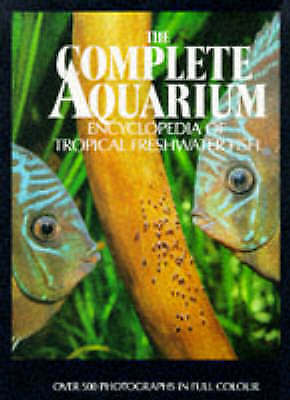 The Complete Aquarium Encylopaedia of Tropical Freshwater Fish,  | Hardcover Boo
