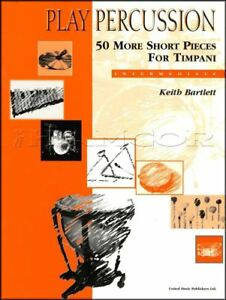 50 Plus De Courtes Pièces Pour Timbales Sheet Music Book Play Percussion Intermédiaire-afficher Le Titre D'origine