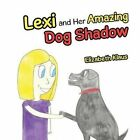 Lexi and Her Amazing Dog Shadow by Elizabeth Klaus (Paperback / softback, 2016)