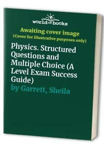 Details about Physics  Structured Questions and Multiple Choice (A Level     by Garrett, Sheila