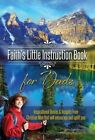 Faith's Little Instruction Book for Dads: Inspirational Quotes and Insights from Christian Men That Will Encourage and Uplift You by Harrison House (Paperback / softback, 2013)