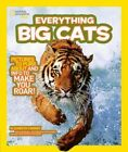 National Geographic Kids Everything Big Cats 9781426308062 by Elizabeth Carney