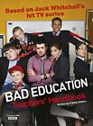 Bad Education: Based on Jack Whitehall's Hit TV Series by Bad Education (Hardback, 2013)