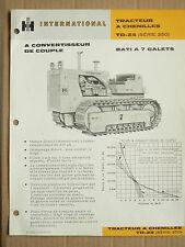 Prospectus IH INTERNATIONAL Tracteur Chenilles TD25 7 Ga MAC CORMICK Brochure TP