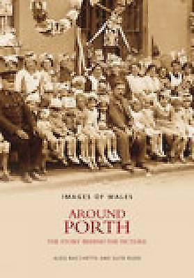 1 of 1 - Around Porth: The Story Behind the Picture,Aldo Bacchetta, Glyn Rudd,Very Good B