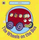 The Wheels on the Bus: Toddler Playbooks by Penguin Books Ltd (Board book, 2010)