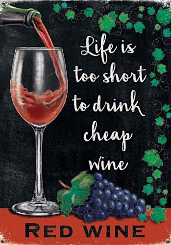Red wine Life is too short to drink cheap wine steel sign 200mm x 150mm og