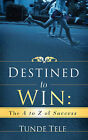 Destined to Win by Tunde Tele (Paperback / softback, 2008)