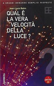 Qual-e-la-vera-velocita-della-luce-Jean-Louis-Bobin-libro-nuovo-in-offerta