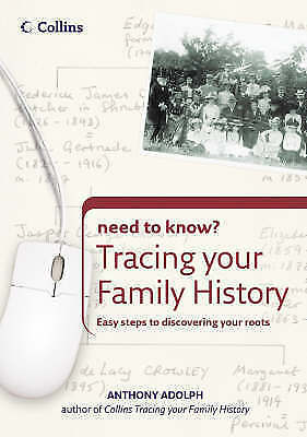 Tracing Your Family History (Collins Need to Know?), Adolph, Anthony, Good Condi
