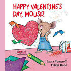 Happy Valentine's Day, Mouse! by Laura Joffe Numeroff (Board book, 2016)