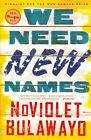 We Need New Names by Noviolet Bulawayo (Paperback / softback, 2014)