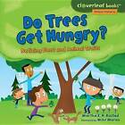 Do Trees Get Hungry?: Noticing Plant and Animal Traits by Martha E H Rustad (Paperback / softback, 2015)