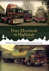 From Moorlands to Highlands: A History of Harris & Miners and Brian Harris Transport by John Corah (Paperback, 2016)
