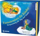 Fantasiereisen für Kinder von Sabine Kalwitzki (2013)
