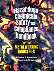 Hazardous Chemicals Safety and Compliance Handbook for the Metalworking Industries by Stanley A. Haber, Richard P. Pohanish (Hardback, 2006)