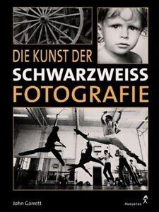 Die Kunst der SCHWARZWEISS FOTOGRAFIE Buch gebunden Fotographie RAR Rarität Gut