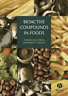 Bioactive Compounds in Foods: Natural and Man-made Components by John Wiley and Sons Ltd (Hardback, 2008)