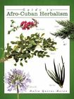 Guide to Afro-cuban Herbalism by Dalia Quiros-moran 9781438980973