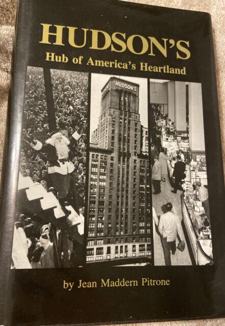 Hudson's: Hub of America's Heartland, 1991 1st Print HBDJ, By Jean Pitrone LN