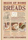 Made at Home: Breads by James Strawbridge, Dick Strawbridge (Hardback, 2013)