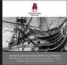 Authentic Narrative of the Death of Lord Nelson by Sir William Beatty (CD-Audio, 2005)