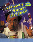A History of Super Science by Andrew Solway (Paperback, 2005)