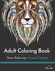 Adult Coloring Book : Stress Relieving Animal Designs by Blue Star Books Staff (2015, Paperback)