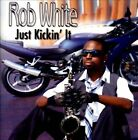 Just Kickin' It * by Rob White (Sax) (CD, 2012, Orpheus Enterprises)
