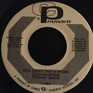 YVONNE-BAKER-034-YOU-DIDN-039-T-SAY-A-WORD-034-45rpm-VG-1967-PARKWAY-NORTHERN-SOUL