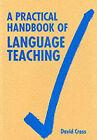 A Practical Handbook of Language Teaching by David Cross (Paperback, 1991)