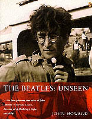 (Good)-The Beatles: Unseen (Paperback)-Howard, John-0140259252