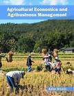 Agricultural Economics and Agribusiness Management by Syrawood Publishing House (Hardback, 2016)