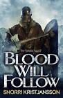 Blood Will Follow by Snorri Kristjansson (Paperback, 2015)