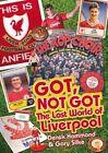 Got, Not Got: Liverpool: The Lost World of Liverpool Football Club by Gary Silke, Derek Hammond (Hardback, 2014)