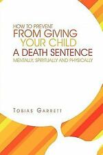 How to Prevent from Giving Your Child a Death Sentence Mentally, Spiritually...