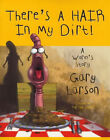 There's a Hair in My Dirt: A Worm's Story by Gary Larson (Paperback, 2000)