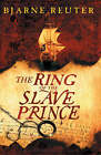 The Ring of the Slave Prince by Bjarne Reuter (Paperback, 2004)