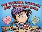 The Yuckiest Stinkiest Best Valentine Ever by Brenda a Ferber 9780147517098