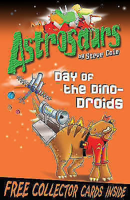 """AS NEW"" Cole, Steve, Astrosaurs 7: Day of the Dino-Droids, Paperback Book"