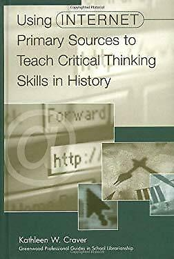 Using Internet Primary Sources to Teach Critical Thinking Skills in History
