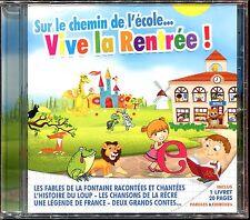 SUR LE CHEMIN DE L'ECOLE ... VIVE LA RENTRÉE ! FABLES - CD LUDIQUE .. CD NEUF
