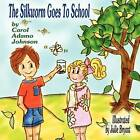 The Silkworm Goes to School by Carol Adamo Johnson (Paperback / softback, 2012)