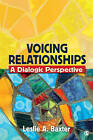 Voicing Relationships: A Dialogic Perspective by Leslie A. Baxter (Paperback, 2010)
