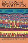 Exodus and Revolution by Michael Walzer (Paperback, 1986)