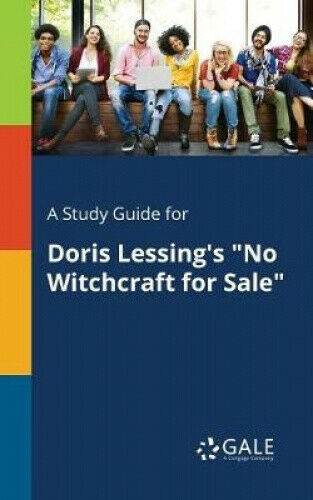 A Study Guide for Doris Lessing's No Witchcraft for Sale.