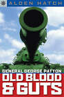 General George Patton: Old Blood and Guts by Alden Hatch (Paperback, 2007)