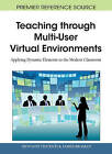 Teaching Through Multi-User Virtual Environments: Applying Dynamic Elements to the Modern Classroom by IGI Global (Hardback, 2010)