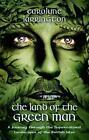 The Land of the Green Man von Carolyne Larrington (2015, Gebundene Ausgabe)